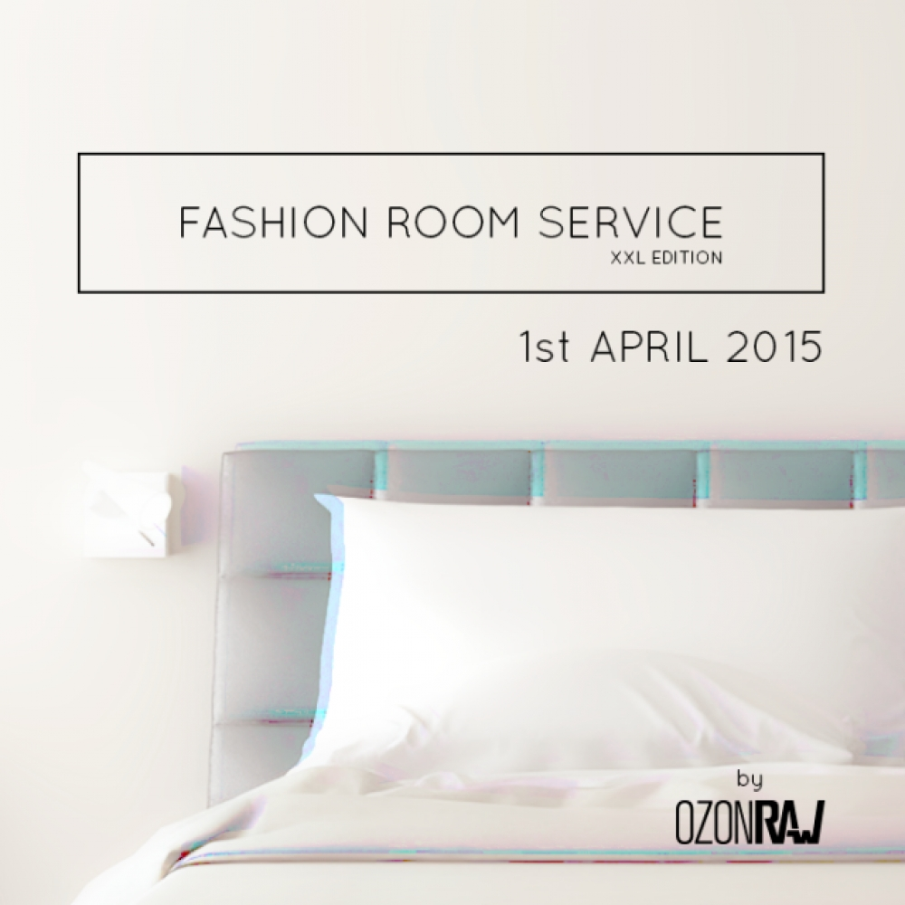 FASHION ROOM SERVICE- XXL EDITION
